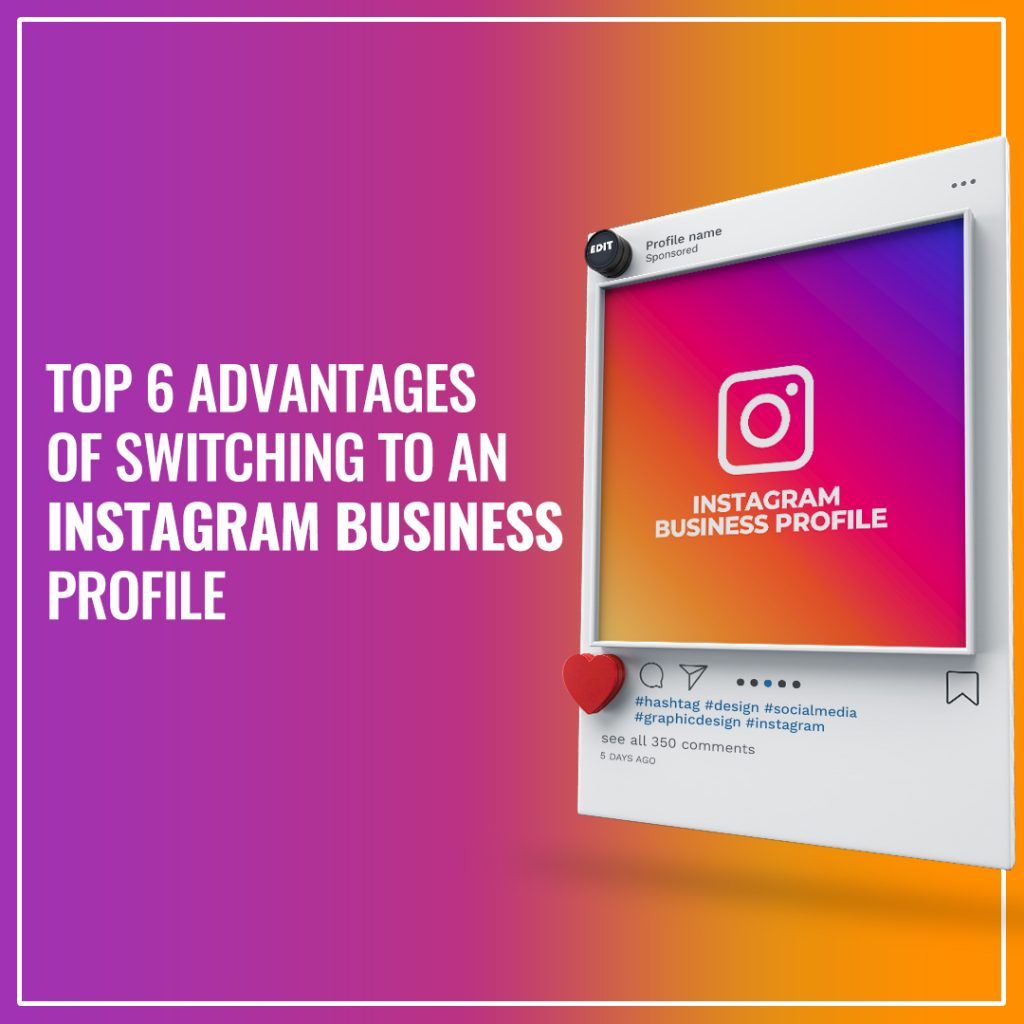 Top 6 Advantages of Switching to an Instagram Business profile!