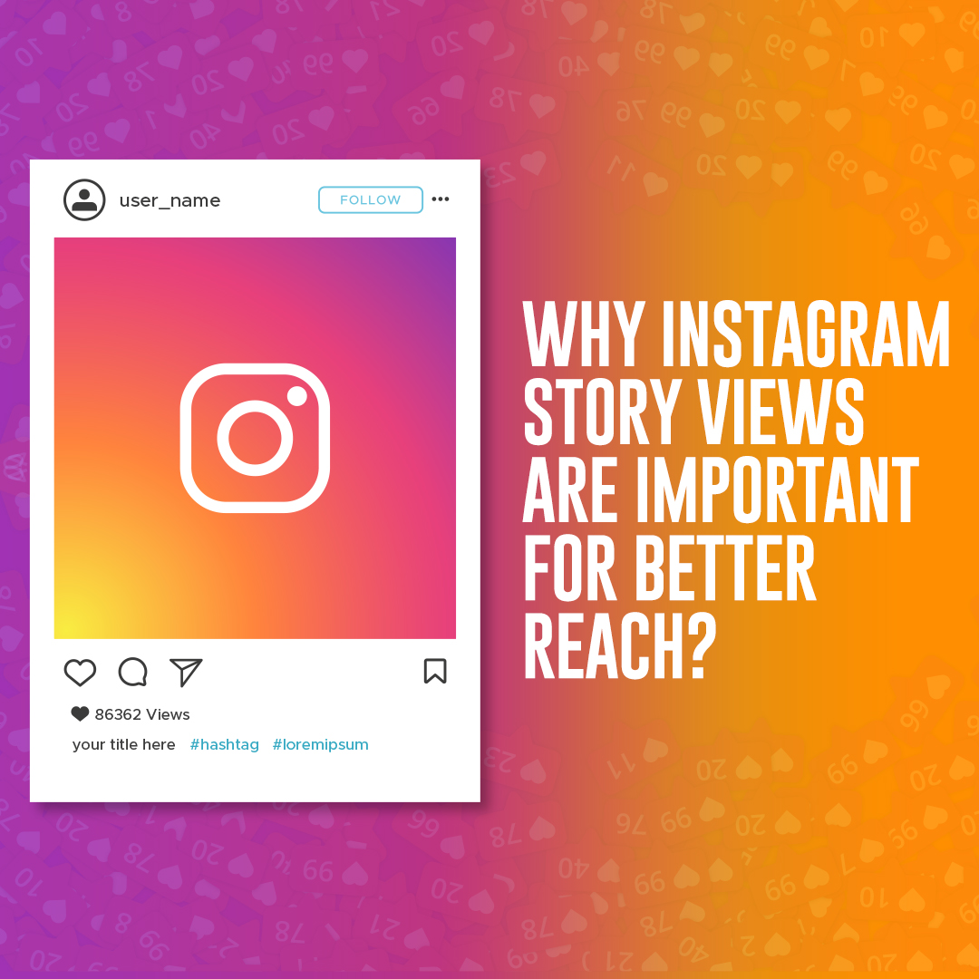 Why Instagram Story Views Are Important For Better Reach?